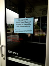 The Illinois State Museum has remained shuttered since November. - RYAN SMITH