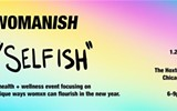 WOMANISH Presents 'SELFISH'