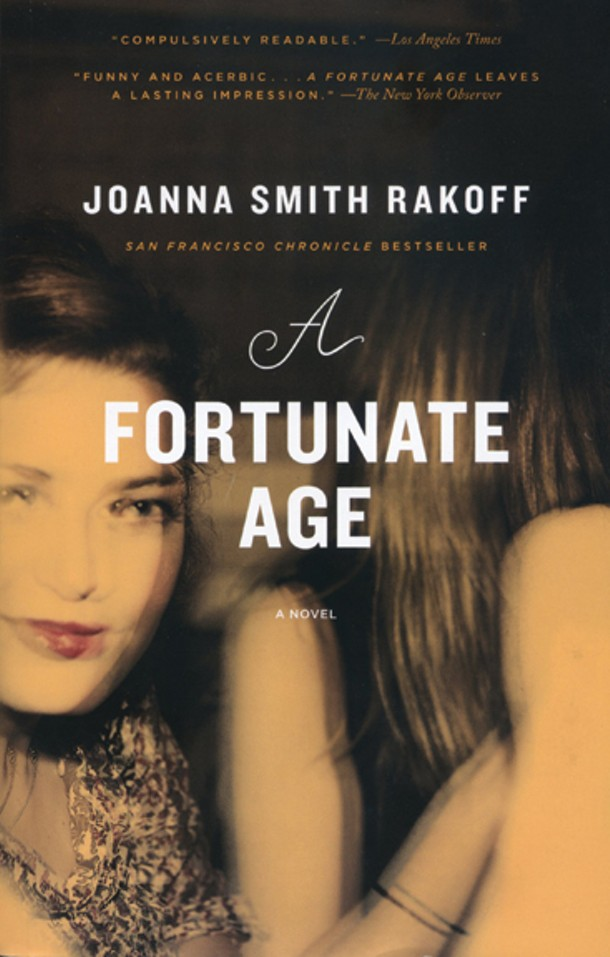 A Fortunate Age / Joanna Smith Rakoff / Simon & Schuster, 2010, $19.99