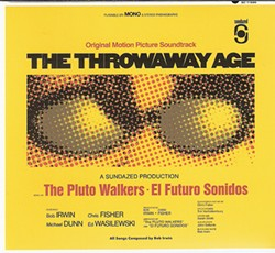 Bob Irwin & the Pluto Walkers, - The Throwaway Age, 2013, Sundazed Music.