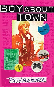 Boy About Town, Tony Fletcher, Random House UK, 2013, $19.95