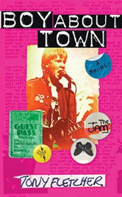 Boy About Town, Tony Fletcher, Random House UK, 2013, $19.95