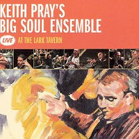 CD Review: Keith Pray's Big Soul Ensemble