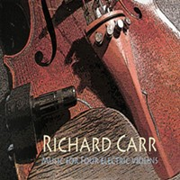 "CD Review: Richard Carr's ""Music for Four Electric Violins"""