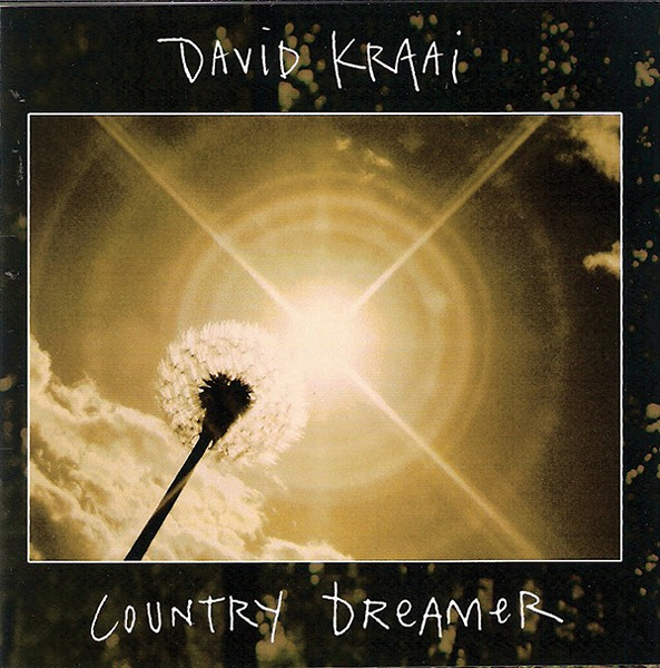 David Kraai, Country Dreamer, 2013, Fine Country Folk Recordings