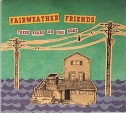 Fairweather Friends, These Years on the Boat, 2012, Salvation Recording Co.
