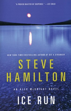 Ice Run. Steve Hamilton. St. Martin's, 2014, $15.99.