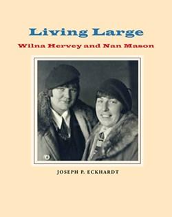 IMAGE OF WILNA HERVEY AND NAN MASON COURTESY OF WAAM - Living Large: Wilna Hervey and Nan Mason cover image