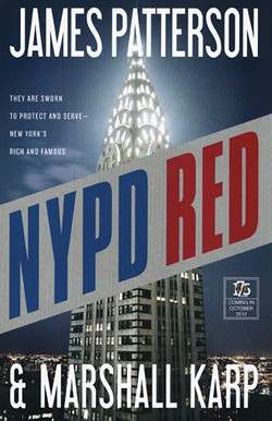 NYPD Red, James Patterson and Marshall Karp, Little, Brown and Co., 2012, $27.99