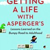 Book Review: Getting a Life With Asperger's: Lessons Learned on the Bumpy Road to Adulthood