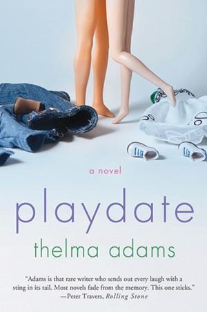 Playdate, Thelma Adams, St. Martin's 2011, $23.99.