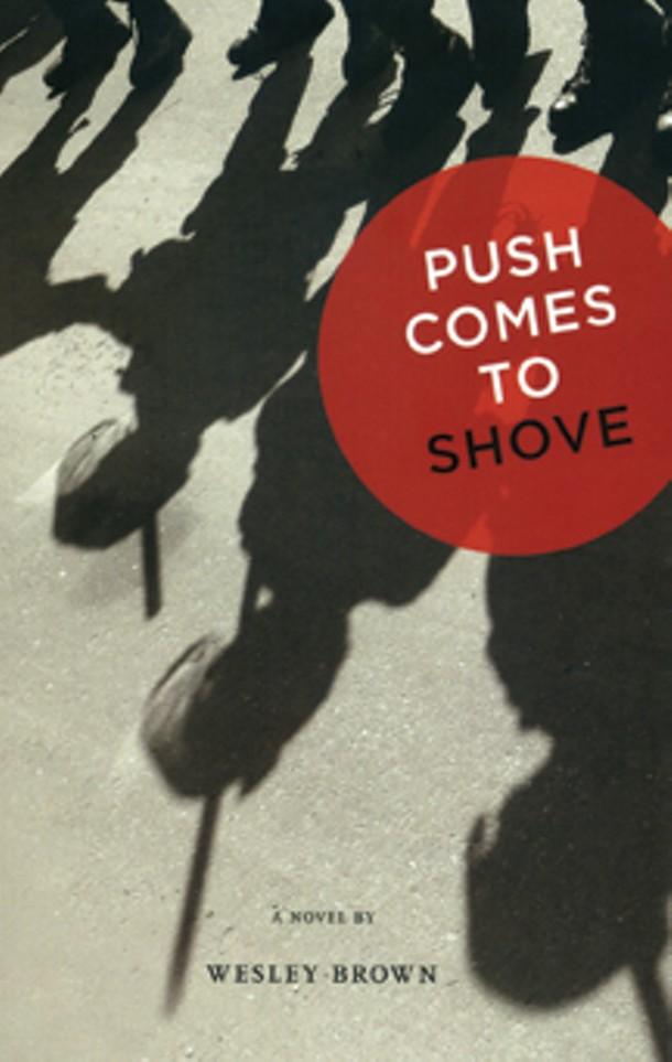 Push Comes to Shove, Wesley Brown, Concord Free Press, May 2009, $0