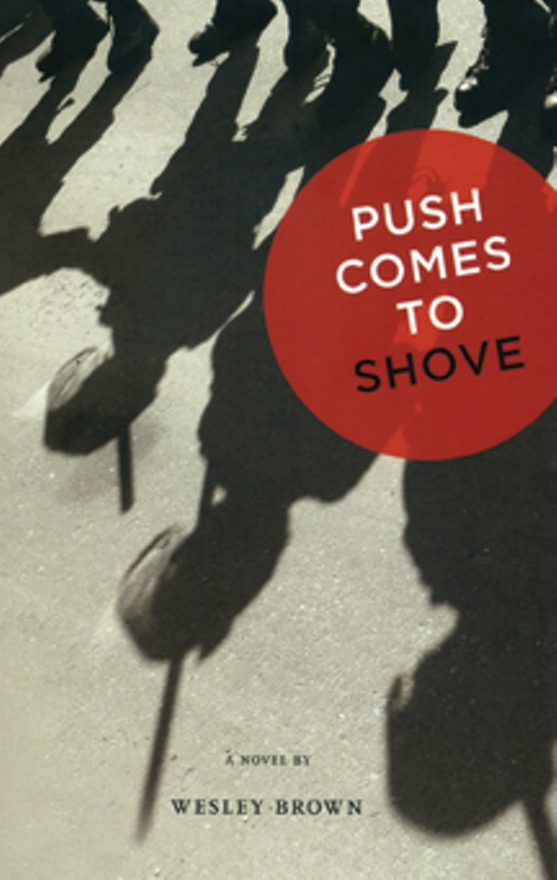 Push Comes to Shove, Wesley Brown, Concord Free Press, May 2009, $0