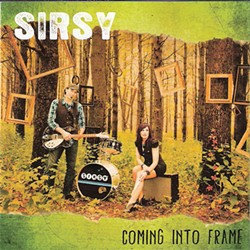 Sirsy, Coming into Frame, 2013, Funzalo Records.