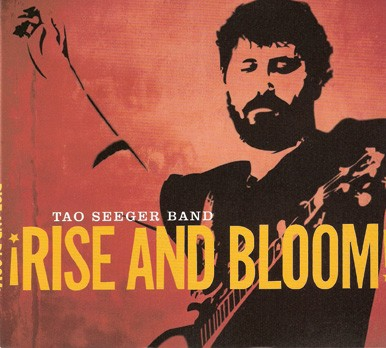 Tao Seeger Band, ¡Rise and Bloom!, 2010, Independent.