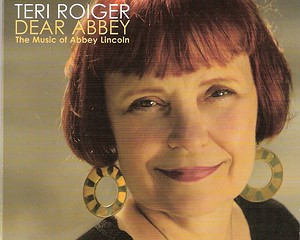 Teri Roiger, Dear Abbey: The Music of Abbey Lincoln, 2012, Inner Circle Music