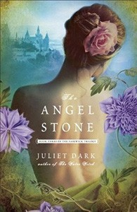 The Angel Stone, Juliet Dark, Ballantine, 2013, $15