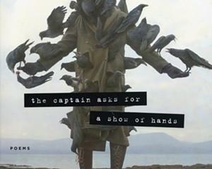 The Captain Asks for a Show of Hands, Nick Flynn, Graywolf, 2011, $22.