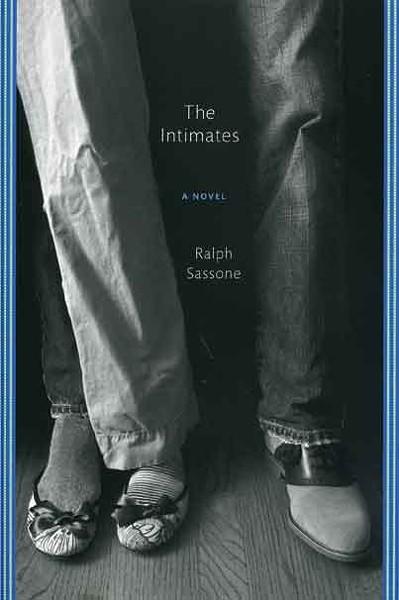 The Intimates - Ralph Sassone - Farrar, Strauss and Giroux, 2011, $24