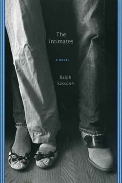 The Intimates - Ralph Sassone - Farrar, Strauss and Giroux, 2011, $24