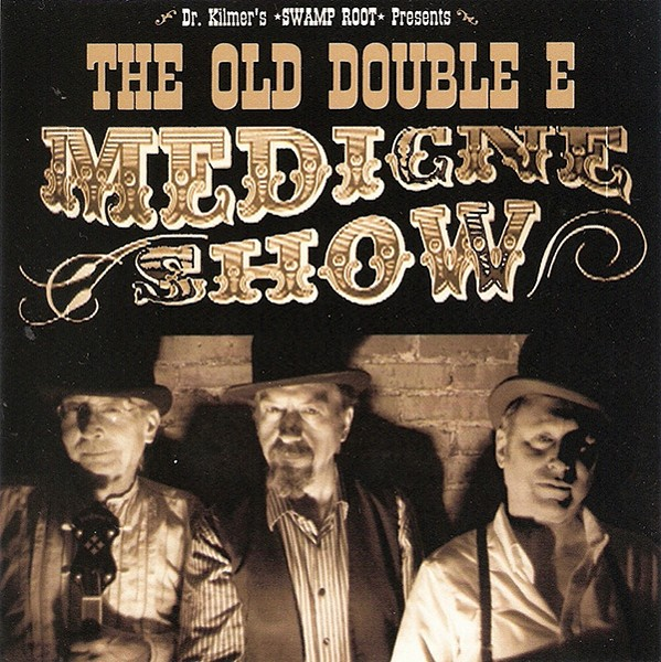 The Old Double E, Medicine Show, - 2013, Independent