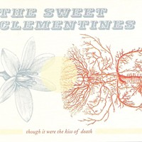 The Sweet Clementines Though it Were the Kiss of Death