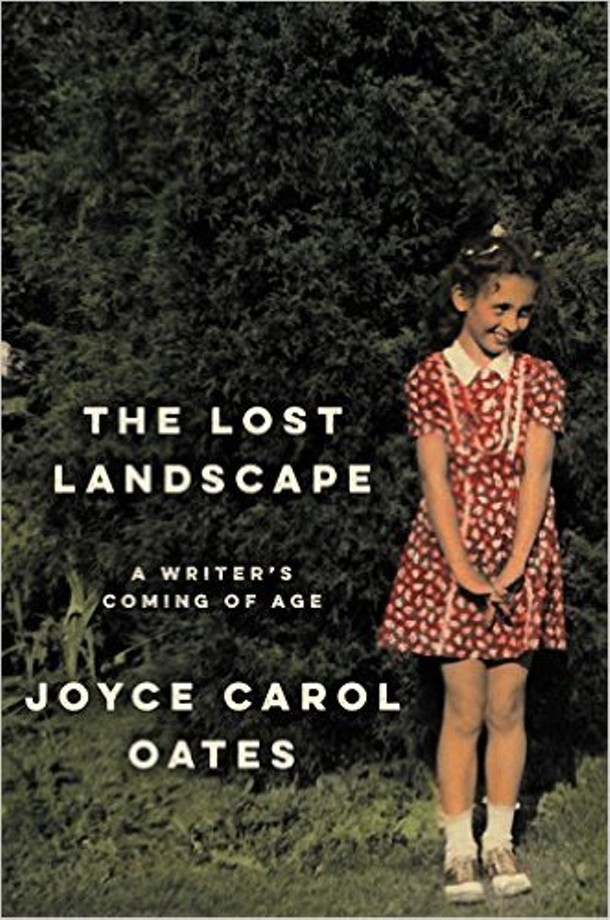 The Lost Landscape, Joyce Carol Oates' latest memoir.