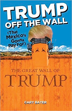 trump-off-the-wall-cary-bayer.jpg