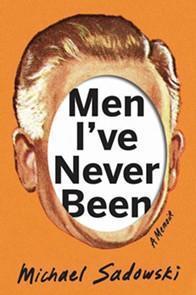 books_--_men_i_ve_never_been_michael_sadowski_.jpg