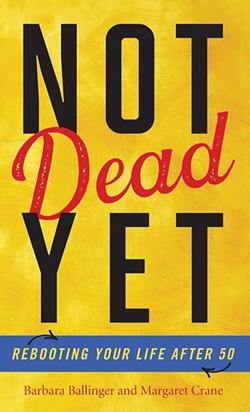 books_--_not_dead_yet_barbara_ballinger_and_margaret_crane.jpg