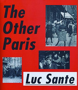 The Other Paris | Luc Sante | FSG, 2015, $27