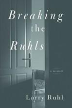 breaking-the-ruhls--a-memoir-larry-ruhl-.jpg