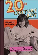 twentieth-century-boy---notebooks-of-the-seventies-duncan-hannah-.jpg