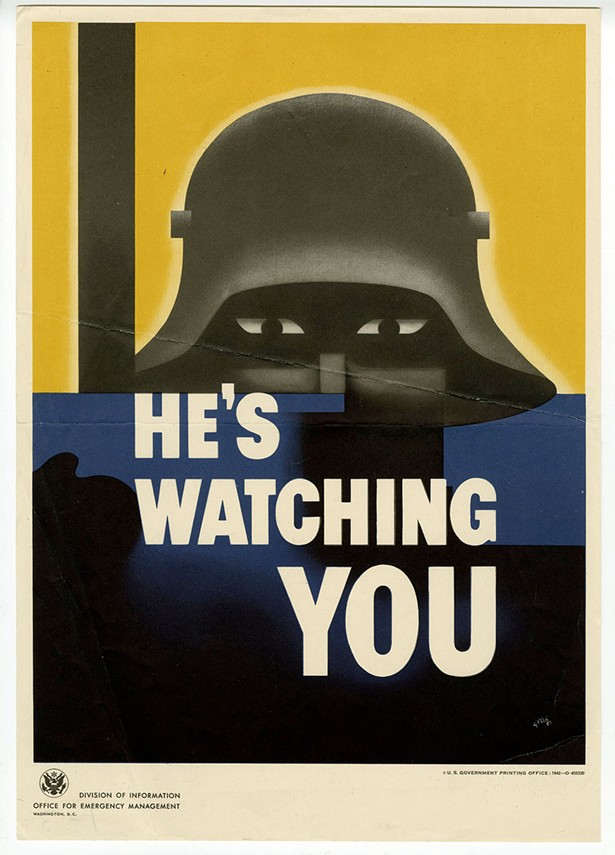 Connecticut artist Glenn Grohe created He's Watching You in 1942 for the US Office for Emergency Managemen