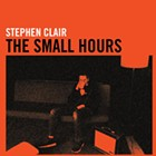 Album Review: Stephen Clair - The Small Hours