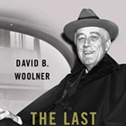 <i>The Last 100 Days:  FDR at War and at Peace</i> | Book Review