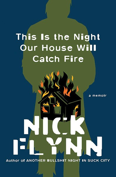 this_is_the_night_our_house_will_catch_fire_--_nick_flynn.jpg
