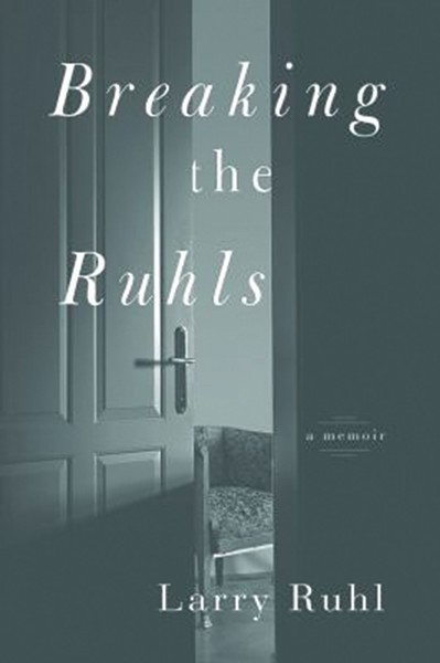 breaking-the-ruhls--a-memoir-larry-ruhl-.jpg