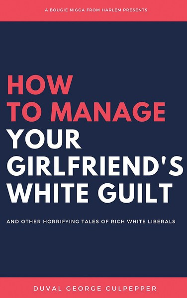 01_how-to-manage-your-white-girlfriends-guilt-duval-culpepper.jpg