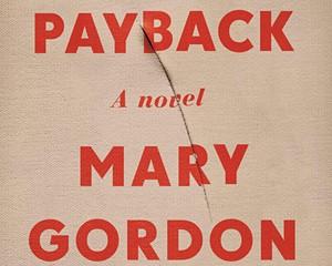 PAYBACK, Mary Gordon