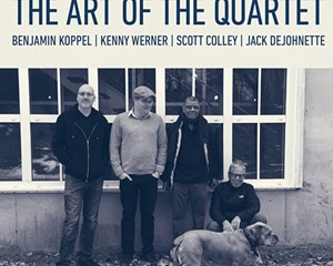 Album Review: Benjamin Koppel   Kenny Werner   Scott Colley   Jack DeJohn - The Art of the Quartet & Benjamin Koppel - The Ultimate Soul & Jazz Revue