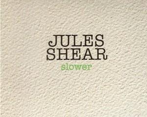 Album Review: Jules Shear | Slower