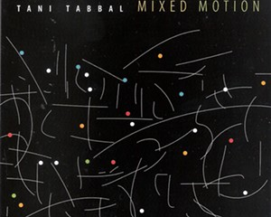 Tani Tabbal's Mixed Motion