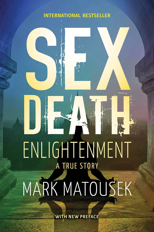 books_--_sex_death_enlightenment_--_mark_matousek.jpg