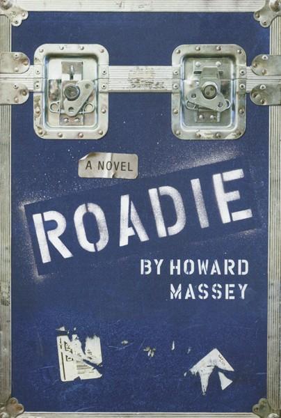 Roadie, Howard Massey.