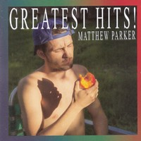 Album Review: Matthew Parker | Greatest Hits!