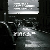 Album Review: Paul Bley/Gary Peacock/Paul Motian | When Will the Blues Leave
