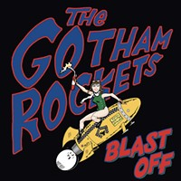 Album Review: The Gotham Rockets | Blast Off