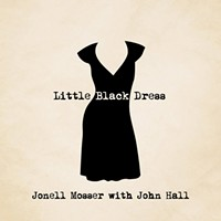 Album Review: Jonell Mosser with John Hall | Little Black Dress