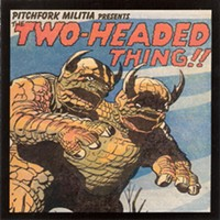 CD Review: Pitchfork Militia's Two-Headed Monster & Porch